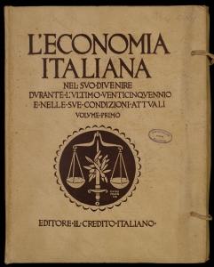 [L'economia italiana nel suo divenire durante l'ultimo venticinquennio e nelle sue condizioni attuali : 1895-1920] 1