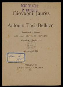 Giovanni Jaures e Antonio Tosi-Bellucci commemorati in Bologna dall'onor. Genuzio Bentini