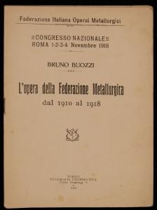 L'opera della Federazione metallurgica dal 1910 al 1918