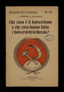 Che cosa è il bolscevismo e che cosa hanno fatto i bolscevichi in Russia?
