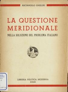La questione meridionale nella soluzione del problema italiano